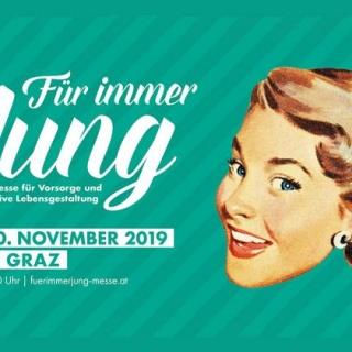 Für immer Jung Messe Graz 09.11.- 10.11.2019